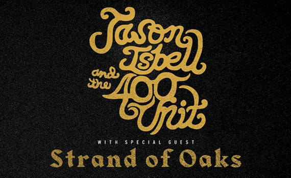 More Info for Jason Isbell and The 400 Unit - RESCHEDULED