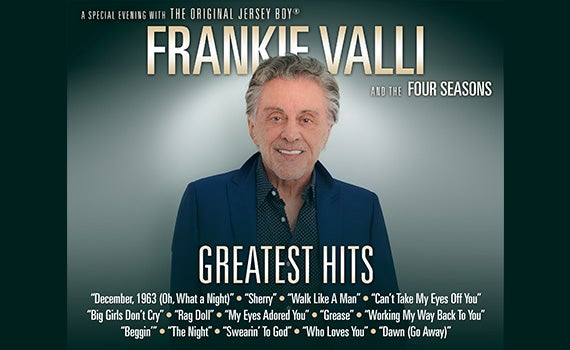 More Info for Frankie Valli & The Four Seasons - RESCHEDULED